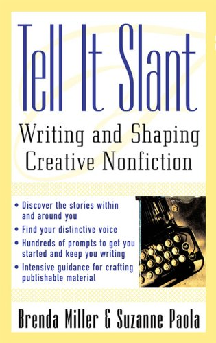 tell it slant writing and shaping creative nonfiction by brenda